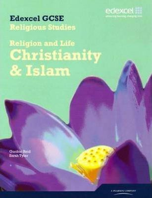 Edexcel GCSE Religious Studies Unit 1A: Religion and Life - Christianity & Islam Stud Book - Sarah K. Tyler