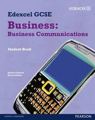 Edexcel GCSE Business: Business Communications: Unit 4 - Andrew Ashwin