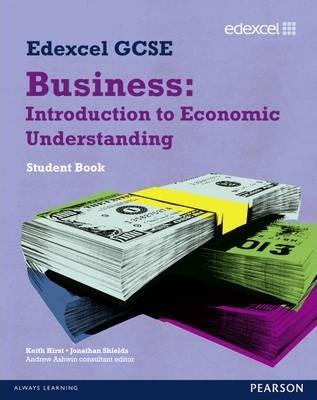 Edexcel GCSE Business: Introduction to Economic Understanding: Unit 5 - Jonathan Shields