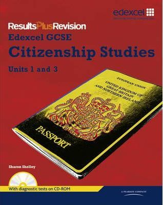 Results Plus Revision: GCSE Citizenship SB+CDR - Sharon Shelley