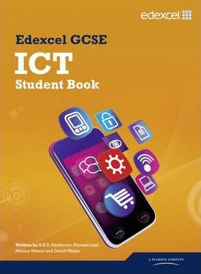 Edexcel GCSE ICT Student Book - Robert S. U. Heathcote