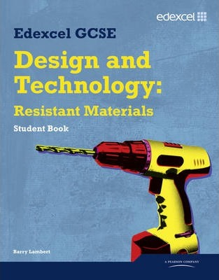 Edexcel GCSE Design and Technology Resistant Materials Student book - Barry Lambert