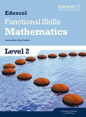 Edexcel Functional Skills Mathematics Level 2 Student Book - Tony Cushen