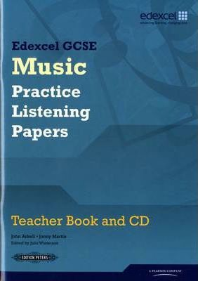 Edexcel GCSE Music Practice Listening Papers Teacher book and CD - John Arkell