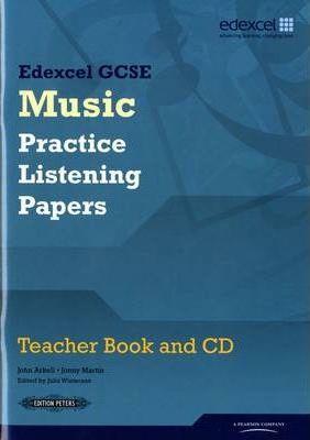Edexcel GCSE Music Practice Listening Papers Teacher book and CD - John Arkell