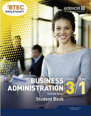 BTEC Entry 3/Level 1 Business Administration Student Book - Conrad Tetley