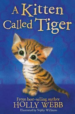 A Kitten Called Tiger - Holly Webb