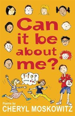 Can It Be About Me? - Cheryl Moskowitz
