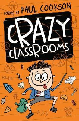 Crazy Classrooms - Paul Cookson