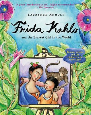Frida Kahlo - Laurence Anholt