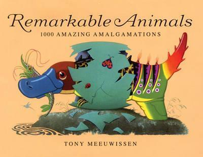 Remarkable Animals (mini edition): Mix & Match to Create 100 Crazy Creatures - Tony Meeuwissen