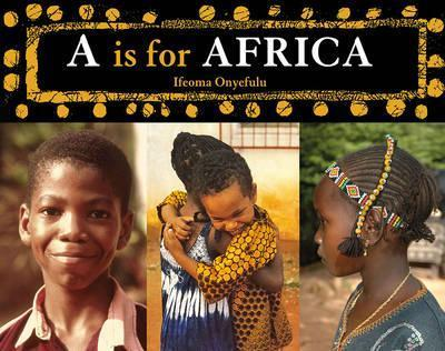 A is for Africa - Ifeoma Onyefulu