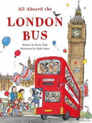 All Aboard the London Bus - Patricia Toht