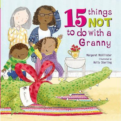 15 Things Not To Do With a Granny - Margaret McAllister