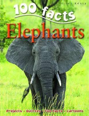 100 Facts - Elephants - Miles Kelly