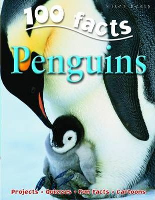 100 Facts - Penguins - Miles Kelly
