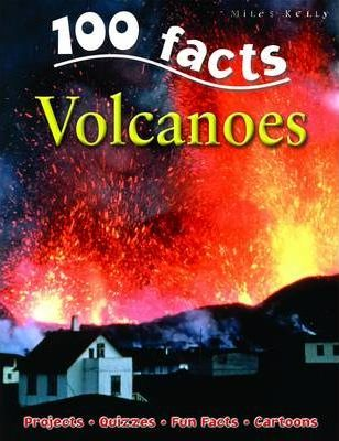 100 Facts Volcanoes - Chris Oxlade