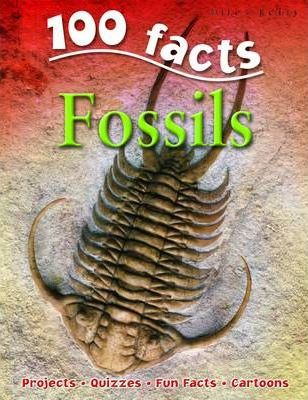 100 Facts - Fossils - Miles Kelly