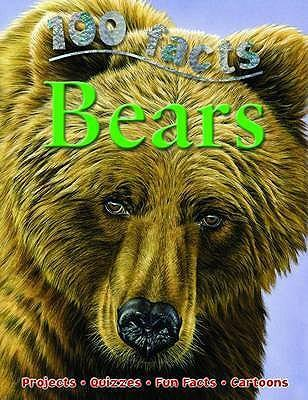 100 Facts - Bears - Miles Kelly