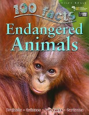 100 Facts - Endangered Animals - Miles Kelly