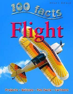 100 Facts - Flight - Miles Kelly