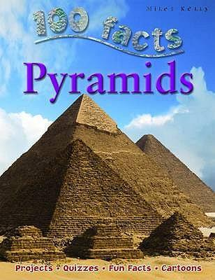 100 Facts - Pyramids - John Malam