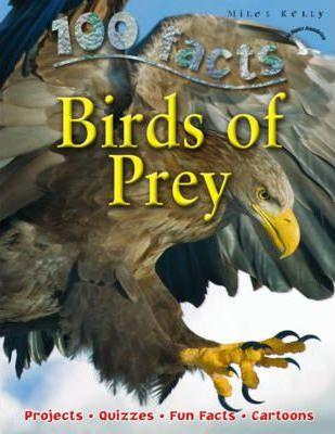 100 Facts - Birds of Prey - Miles Kelly