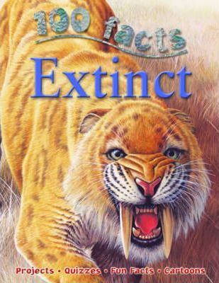 100 Facts - Extinct - Miles Kelly