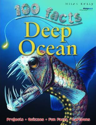 100 Facts - Deep Ocean - Miles Kelly