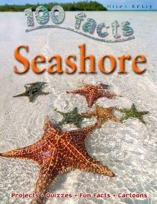 100 Facts - Seashore - Miles Kelly