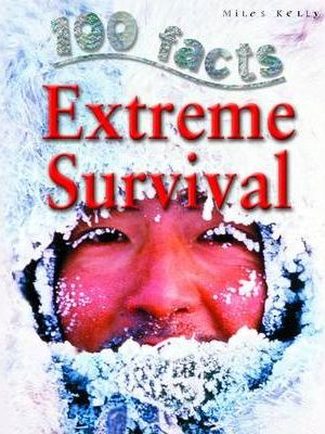 100 Facts - Extreme Survival - Miles Kelly