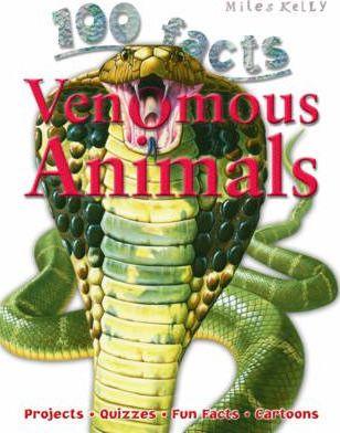 100 Facts - Venomous Animals - Miles Kelly