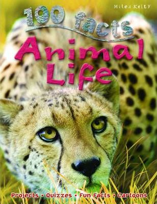 100 Facts - Animal Life - Miles Kelly