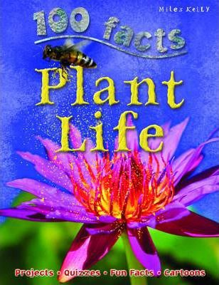 100 Facts - Plant Life - Miles Kelly