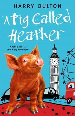 A Pig Called Heather - Harry Oulton