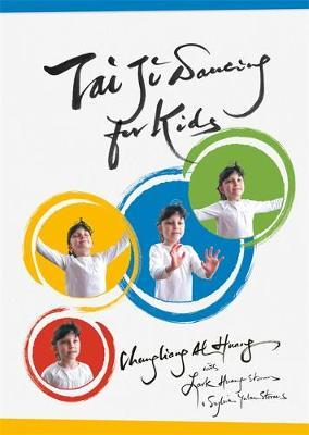 Tai Ji Dancing for Kids: Five Moving Forces - Chungliang Al Huang