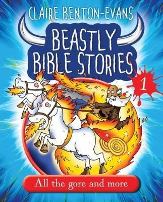 Beastly Bible Stories: Book 1 - Claire Benton-Evans