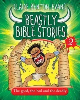Beastly Bible Stories: Book 2 - Claire Benton-Evans