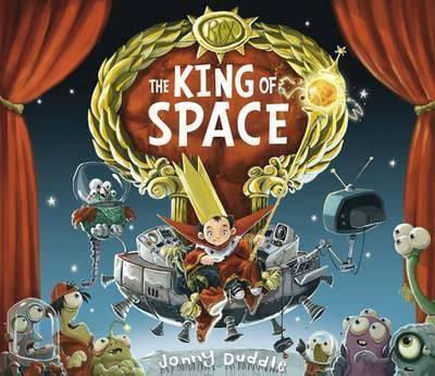 The King of Space - Jonny Duddle