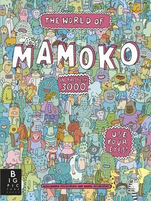 The World of Mamoko in the year 3000 - Aleksandra Mizielinska