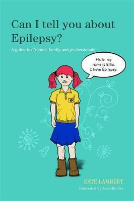 Can I tell you about Epilepsy?: A Guide for Friends