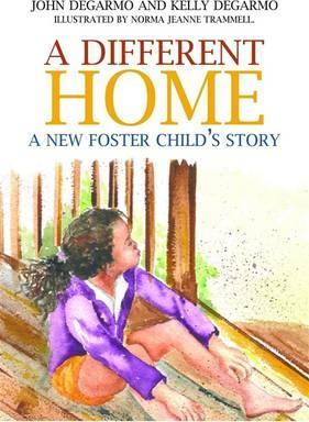 A Different Home: A New Foster Child's Story - Kelly DeGarmo