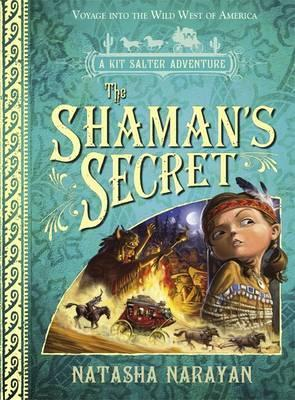 A Kit Salter Adventure: The Shaman's Secret: Book 4 - Natasha Narayan