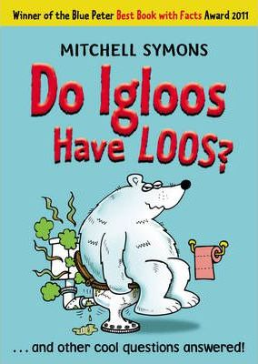 Do Igloos Have Loos? - Mitchell Symons