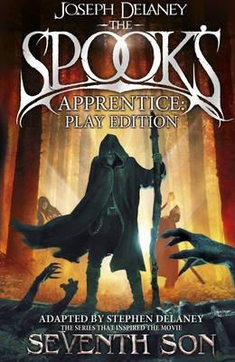 The Spook's Apprentice - Play Edition - Joseph Delaney