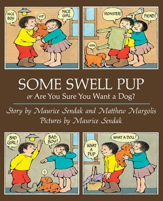 Some Swell Pup Or Are You Sure You Want A Dog? - Maurice Sendak