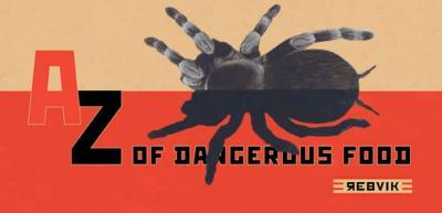 A-Z of Dangerous Food - Rebvic