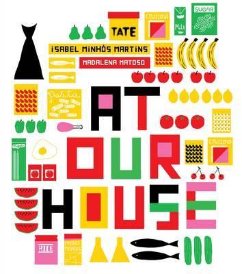 At Our House - Isabel Minhos Martins
