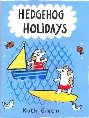 Hedgehog Holidays - Ruth Green
