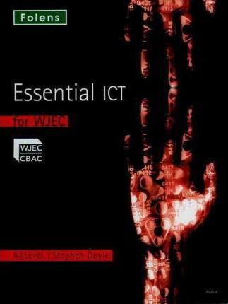Essential ICT A Level: A2 Student Book for WJEC - Stephen Doyle